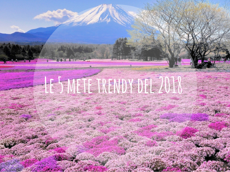 5 mete trendy del 2018
